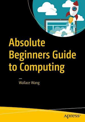 Bog, paperback Absolute Beginners Guide to Computing af Wallace Wang