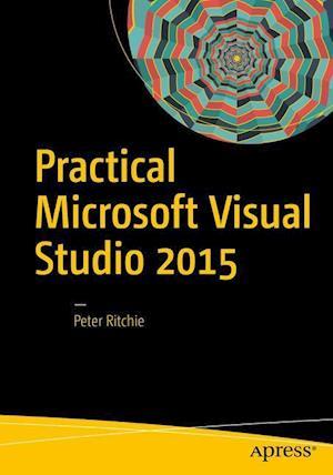 Bog, paperback Practical Microsoft Visual Studio 2015 af Peter Ritchie