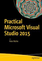 Practical Microsoft Visual Studio 2015 af Peter Ritchie