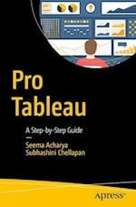Pro Tableau : A Step-by-Step Guide