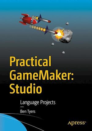 Bog, hæftet Practical GameMaker: Studio : Language Projects af Ben Tyers