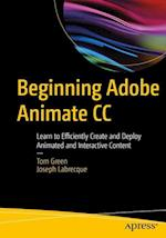 Beginning Adobe Animate CC : Learn to Efficiently Create and Deploy Animated and Interactive Content