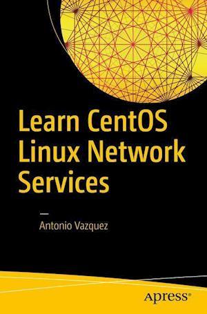 Bog, hæftet Learn CentOS Linux Network Services af Antonio Vazquez
