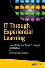 IT Through Experiential Learning af Shreekant W Shiralkar