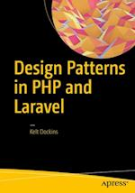 Design Patterns in PHP and Laravel af Kelt Dockins
