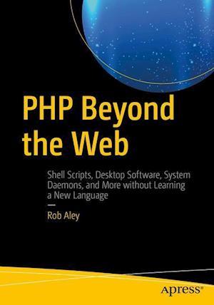 Bog, hæftet PHP Beyond the Web af Rob Aley