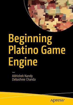 Bog, hæftet Beginning Platino Game Engine af Abhishek Nandy, Debashree Chanda