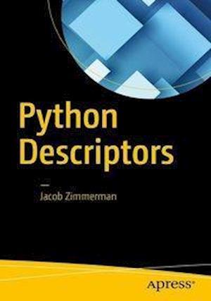 Bog, hæftet Python Descriptors af Jacob Zimmerman