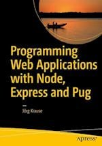 Programming Web Applications with Node, Express and Pug af Jörg Krause