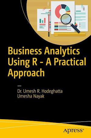 Bog, paperback Business Analytics Using R - A Practical Approach af Umesh Hodeghatta Rao