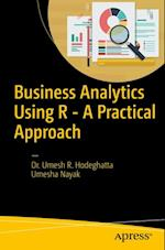 Business Analytics Using R - A Practical Approach af Umesh Hodeghatta Rao, Umesh Nayak