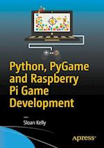 Python, PyGame and Raspberry Pi Game Development af Sloan Kelly