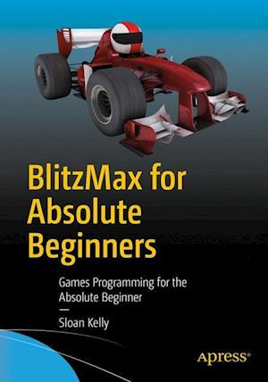 Bog, hæftet BlitzMax for Absolute Beginners : Games Programming for the Absolute Beginner af Sloan Kelly