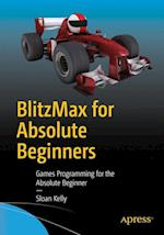 BlitzMax for Absolute Beginners : Games Programming for the Absolute Beginner af Sloan Kelly