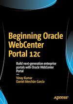 Beginning Oracle WebCenter Portal 12c : Build next-generation enterprise portals with Oracle WebCenter Portal