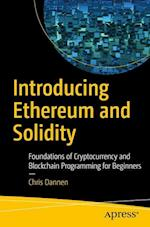 Introducing Ethereum and Solidity : Foundations of Cryptocurrency and Blockchain Programming for Beginners