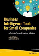 Business Intelligence Tools for Small Companies : A Guide to Free and Low-Cost Solutions