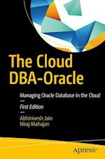 The Cloud DBA-Oracle : Managing Oracle Database in the Cloud