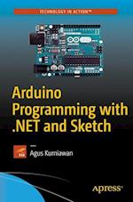 Arduino Programming with .NET and Sketch af Agus Kurniawan