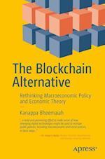 The Blockchain Alternative : Rethinking Macroeconomic Policy and Economic Theory
