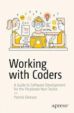 Working with Coders : A Guide to Software Development for the Perplexed Non-Techie