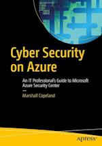 Cyber Security on Azure : An IT Professional's Guide to Microsoft Azure Security Center