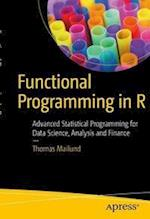 Functional Programming in R : Advanced Statistical Programming for Data Science, Analysis and Finance