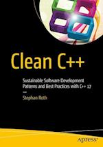Clean C++ : Sustainable Software Development Patterns and Best Practices with C++ 17