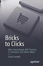 Bricks to Clicks : Why Some Brands Will Thrive in E-Commerce and Others Won't