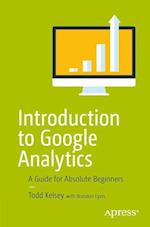 Introduction to Google Analytics : A Guide for Absolute Beginners