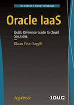 Oracle IaaS : Quick Reference Guide to Cloud Solutions
