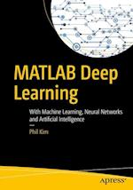 MATLAB Deep Learning : With Machine Learning, Neural Networks and Artificial Intelligence