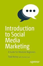 Introduction to Social Media Marketing : A Guide for Absolute Beginners