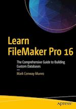 Learn FileMaker Pro 16 : The Comprehensive Guide to Building Custom Databases
