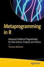 Metaprogramming in R : Advanced Statistical Programming for Data Science, Analysis and Finance