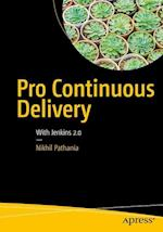 Pro Continuous Delivery : With Jenkins 2.0