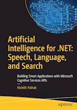 Artificial Intelligence for .NET: Speech, Language, and Search : Building Smart Applications with Microsoft Cognitive Services APIs