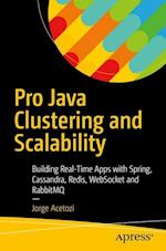 Pro Java Clustering and Scalability : Building Real-Time Apps with Spring, Cassandra, Redis, WebSocket and RabbitMQ