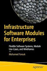 Infrastructure Software Modules for Enterprises : Flexible Software Systems, Module Use-Cases, and Wireframes