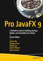 Pro JavaFX 9 : A Definitive Guide to Building Desktop, Mobile, and Embedded Java Clients