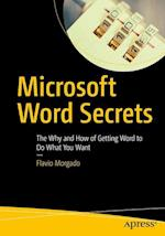 Microsoft Word Secrets : The Why and How of Getting Word to Do What You Want