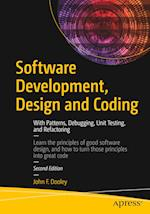 Software Development, Design and Coding : With Patterns, Debugging, Unit Testing, and Refactoring