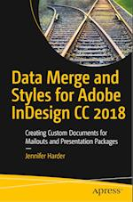 Data Merge and Styles for Adobe InDesign CC 2018 : Creating Custom Documents for Mailouts and Presentation Packages
