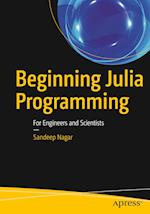 Beginning Julia Programming : For Engineers and Scientists