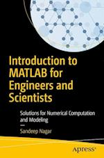 Introduction to MATLAB for Engineers and Scientists : Solutions for Numerical Computation and Modeling