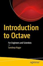 Introduction to Octave : For Engineers and Scientists