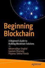 Beginning Blockchain af Bikramaditya Singhal, Priyansu Sekhar Panda, Gautam Dhameja