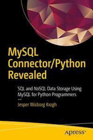 MySQL Connector/Python Revealed : SQL and NoSQL Data Storage Using MySQL for Python Programmers
