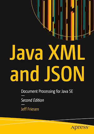 Java XML and JSON : Document Processing for Java SE