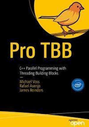 Pro TBB : C++ Parallel Programming with Threading Building Blocks